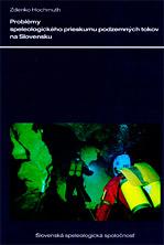 Problémy speleologického prieskumu podzemných tokov na Slovensku